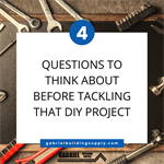 Questions to Think About Before Tackling that DIY Project